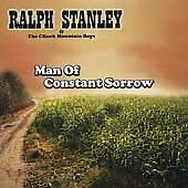 Man of Constant Sorrow, Ralph Stanley, Good