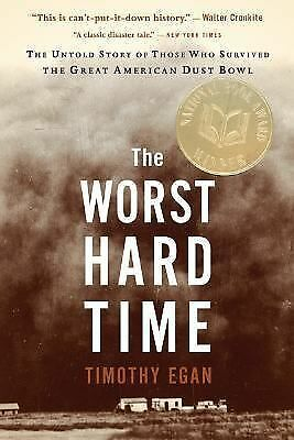 The Worst Hard Time: The Untold Story of Those Who Survived the Great American D
