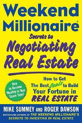 Weekend Millionaire Secrets to Negotiating Real Estate: How to Get the Best Deal