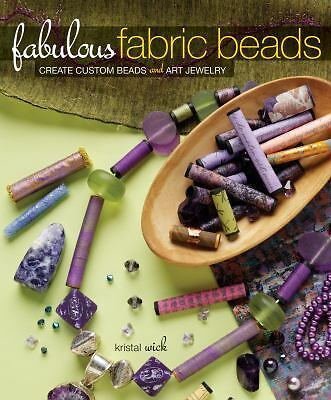 Fabulous Fabric Beads by Wick, Kristal