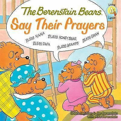 The Berenstain Bears Say Their Prayers (Berenstain Bears/Living Lights) by Mike