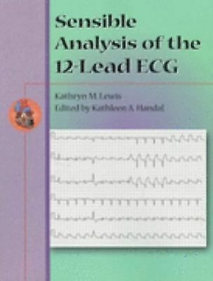 Sensible Analysis of the 12-Lead ECG, Handal, Kathleen, Lewis, Kathryn  M., Good