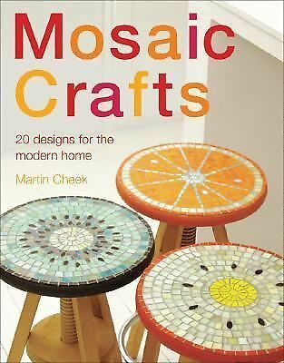 Mosaic Craft: 20 Modern Projects for the Contemporary Home, Cheek, Martin, Good