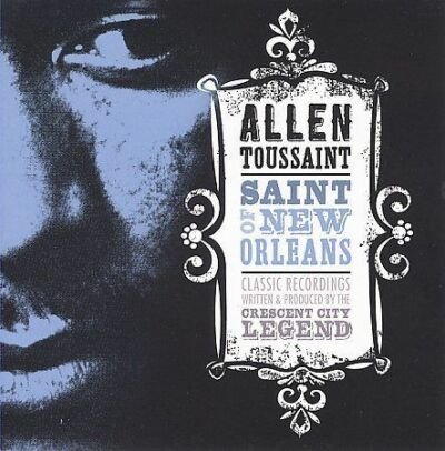 Saint of New Orleans, Allen Toussaint, Good