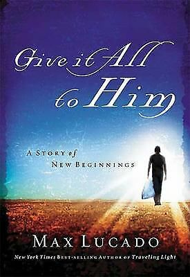 Give It All to Him, Max Lucado, Good Condition, Book
