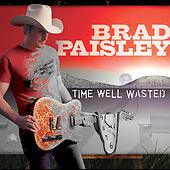 Time Well Wasted, Brad Paisley, Good