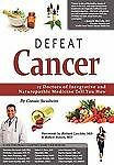 Defeat Cancer: 15 Doctors of Integrative & Naturopathic Medicine Tell You How, 1
