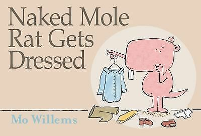 Naked Mole Rat Gets Dressed by Willems, Mo