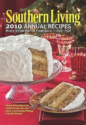 Southern Living 2010 Annual Recipes: Every Single Recipe from 2010 by Editors o