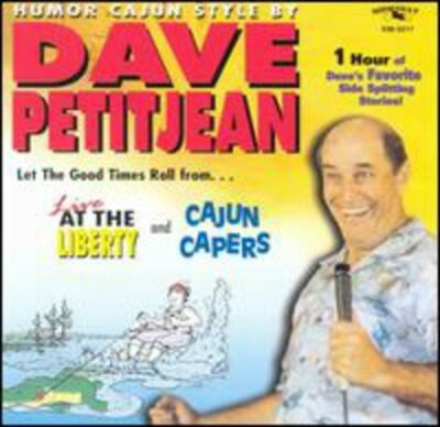 Humor Cajun Style: At It's Best, Petitjean, Dave, Good