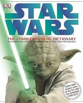 Star Wars: The Complete Visual Dictionary - The Ultimate Guide to Characters and