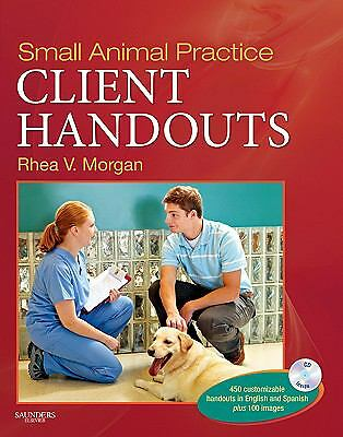 Small Animal Practice Client Handouts by Rhea V. Morgan (2010, Paperback)