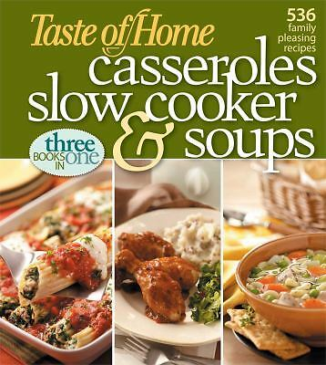 Taste of Home: Casseroles, Slow Cooker, and Soups: Casseroles, Slow Cooker, and