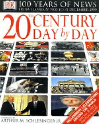 20th Century Day by Day (DK 100 Years of News From January 1, 1990 to December 3