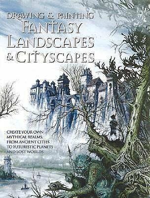 Drawing and Painting Fantasy Landscapes and Cityscapes, Rob Alexander, Good Book