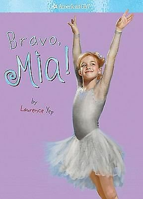 Bravo, Mia! (American Girl) by Laurence Yep