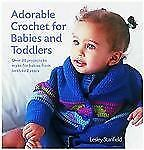 Adorable Crochet for Babies and Toddlers: 22 Projects to Make for Babies from Bi