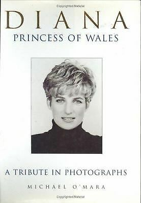 Diana Princess of Wales: A Tribute in Photographs by Michael O'Mara (1997,...
