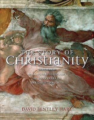 The Story of Christianity : An Illustrated History of 2000 Years of the Christia