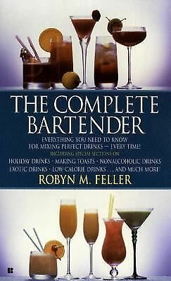The Complete Bartender by Feller, Robyn M.