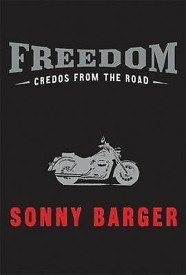 Freedom: Credos from the Road by Barger, Sonny