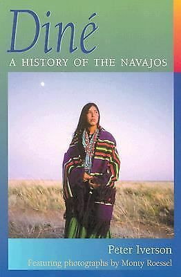 Diné: A History of the Navajos by Peter Iverson