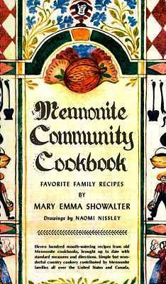 Mennonite Community Cookbook by MARY, SCHOWALTER