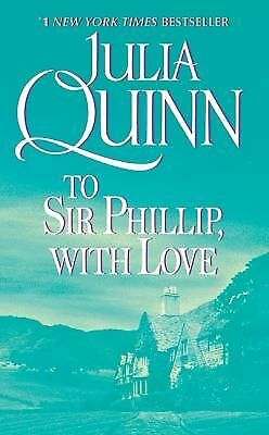 To Sir Phillip, With Love (Bridgerton Series, Book 5), Julia Quinn, Good Book