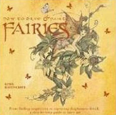 How to Draw and Paint Fairies: From Finding Inspiration to Capturing Diaphanous