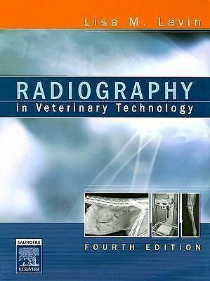 Radiography in Veterinary Technology by Lisa M. Lavin (2006, Hardcover, Revised)