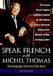 Speak French With Michel Thomas: The Language Teacher to the Stars! (2-CD Editio
