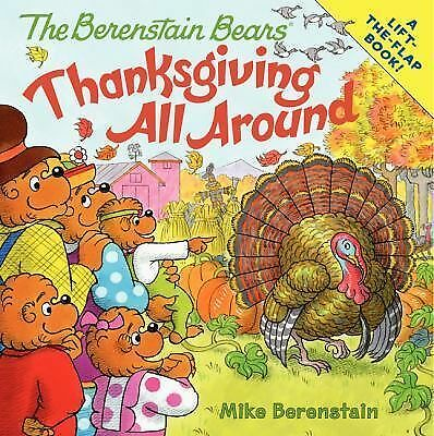 The Berenstain Bears: Thanksgiving All Around by Berenstain, Mike