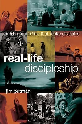 Real-Life Discipleship: Building Churches That Make Disciples by Putman, Jim