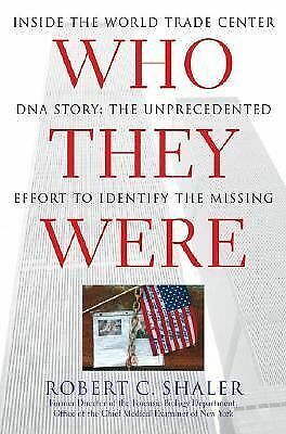 Who They Were: Inside the World Trade Center DNA Story: The Unprecedented Effort