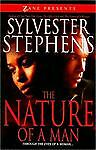 The Nature of a Man: Through the Eyes of a Woman (Zane Presents), Sylvester Step