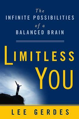 Limitless You: The Infinite Possibilities of a Balanced Brain, Gerdes, Lee, Good
