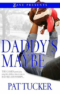 Daddy's Maybe (Zane Presents), Tucker, Pat, Good Condition, Book