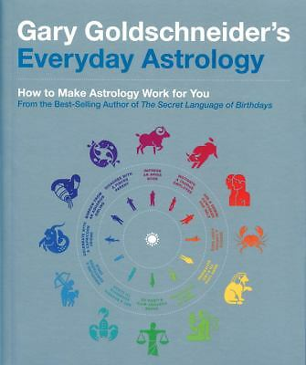 Gary Goldschneider's Everyday Astrology by Goldschneider, Gary