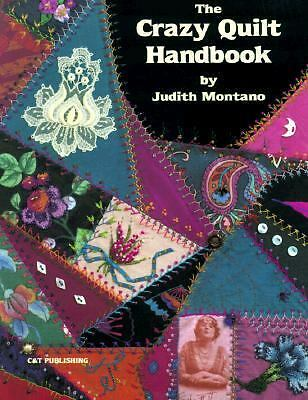 The Crazy Quilt Handbook by Montano, Judith