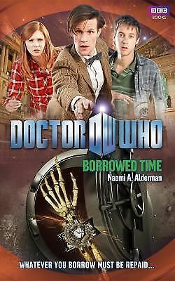Doctor Who: Borrowed Time (Doctor Who (BBC)) by Alderman, Naomi