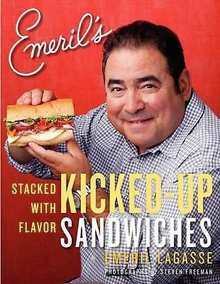 Emeril's Kicked-Up Sandwiches: Stacked with Flavor by Lagasse, Emeril