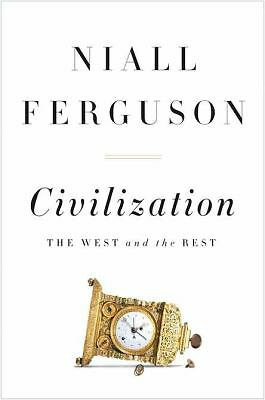 Civilization: The West and the Rest by Ferguson, Niall