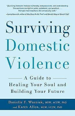 Surviving Domestic Violence: A Guide to Healing Your Soul and Building Your Futu