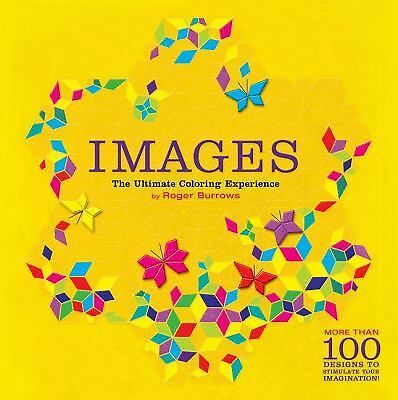 Images: The Ultimate Coloring Experience by Burrows, Roger