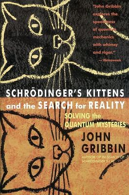 Schrodinger's Kittens and the Search for Reality: Solving the Quantum Mysteries,