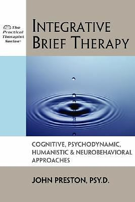 Integrative Brief Therapy: Cognitive, Psychodynamic, Humanistic & Neurobehaviora