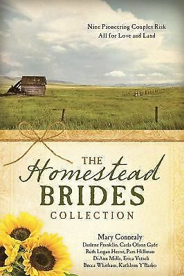 Homestead Brides Collection:  9 Pioneering Couples Risk All for Love and Land, W