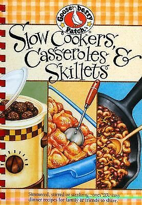 Slow-Cookers, Casseroles & Skillets: Simmered, Stirred or Sizzling...Over 200 Ea