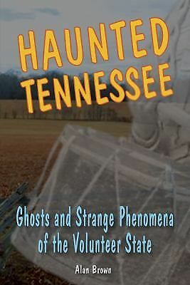 Haunted Tennessee: Ghosts and Strange Phenomena of the Volunteer State (Haunted