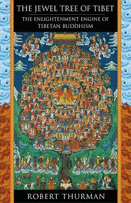 The Jewel Tree of Tibet: The Enlightenment Engine of Tibetan Buddhism, Robert Th